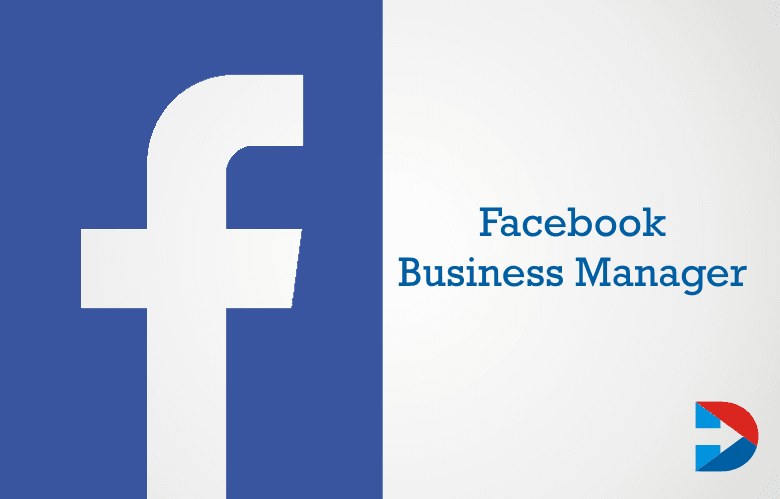 facebook business manager the ultimate guide digitalndigital rh digitalndigital com Create Facebook for Business Facebook for Business Purposes